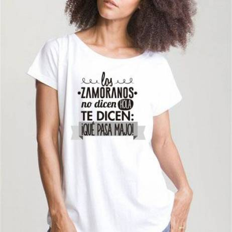CAMISETA LOS ZAMORANOS NO DICE HOLA, TE DICEN QUE PASA MAJO