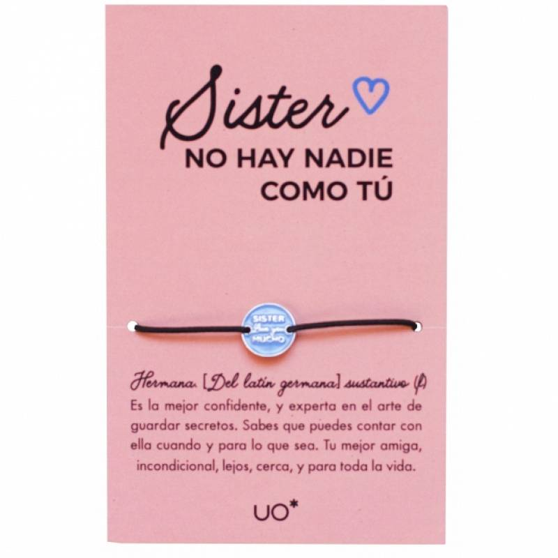 PULSERA SISTER, LOVE YOU MUCHO.