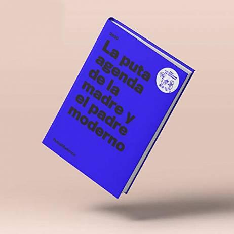 LA PUTA AGENDA DE LA MADRE Y EL PADRE MODERNO.