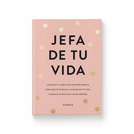 LIBRO CHARUCA. JEFA DE TU VIDA.
