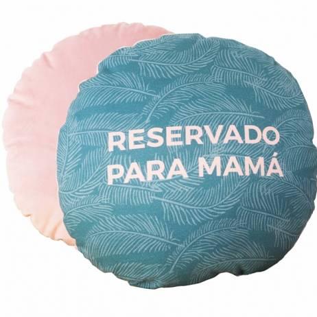 COJÍN RESERVADO PARA MAMÁ.